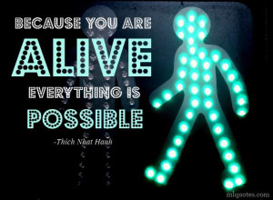 Thich Nhat Hanh Picture Quote - You Are Alive - MLQuotes