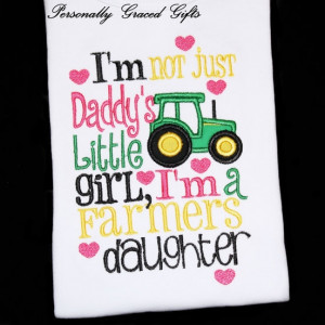 Not Just Daddy's Little Girl I'm a Farmer's Daughter