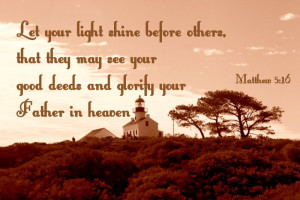 Bible Quotes About Helping Others Light shine before others,