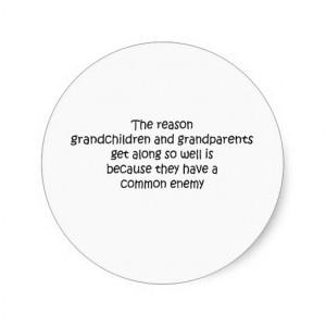 Grandparents and Grandchildren quote Round Sticker