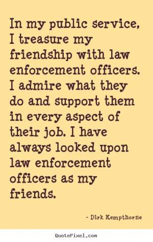 Law Enforcement Quotes Inspirational Law enforcement officers.