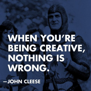 John Cleese: When you're being creative...