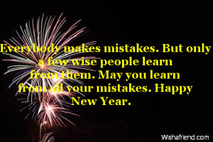 ... learn from them. May you learn from all your mistakes. Happy New Year
