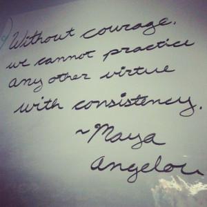 Maya Angelou #courage #favequotes