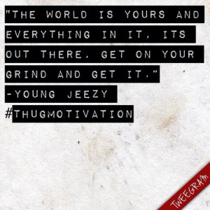 Quote - Young Jeezy @youngjeezy #ThugMotivation #hiphop #quotes #jeezy ...
