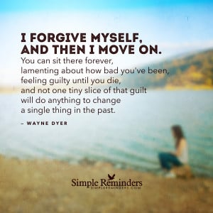 myself and then i move on by wayne dyer i forgive myself and then i ...