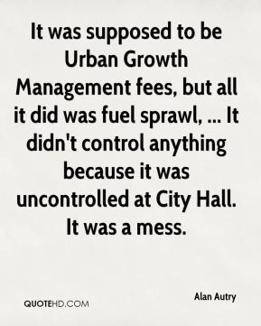 Alan Autry - It was supposed to be Urban Growth Management fees, but ...