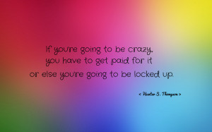 If you're going to be crazy... quote wallpaper