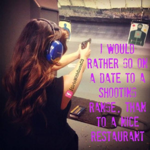 Guns #Women #Shooting I would rather go on a date to a shooting range ...