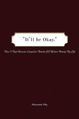 It'll Be Okay: How I Kept Obsessive-Compulsive Disorder (OCD) from ...