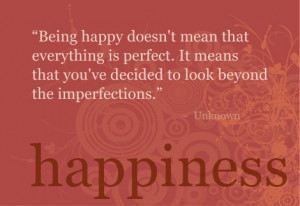 Wise Happiness Quote - Look Beyond Imperfections...