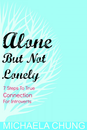 Alone But Not Lonely