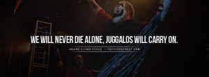 Insane Clown Posse Juggalo Chant Quote Picture