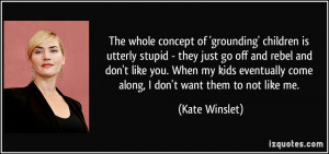 The whole concept of 'grounding' children is utterly stupid - they ...