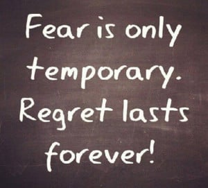 Fear is only temporary