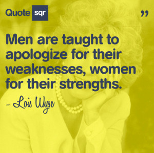 Lois Wyse #feminist quotes #strength quotes #women #QuoteSqr #picture ...