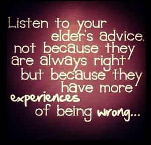 Listen to Your Elders!