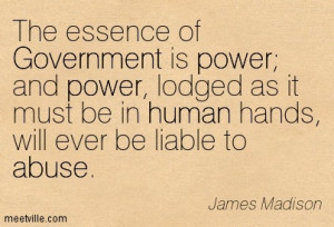 ... -Madison-wisdom-abuse-power-human-government-Meetville-Quotes-79043