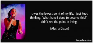 ... to deserve this?' I didn't see the point in living. - Alesha Dixon