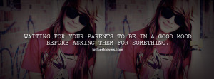 Waiting For Your Parents Good Mood Facebook Cover Photo