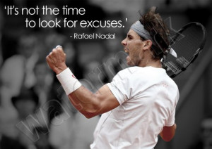 Rafael Nadal No Excuses Quote A1 A2 A3 Poster Wall Art