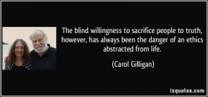 The blind willingness to sacrifice people to truth, however, has ...