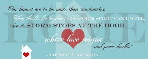 ... in my own home - one of my favorite quotes by Pres. Thomas S. Monson