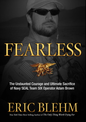 ... and Ultimate Sacrifice of Navy SEAL Team SIX Operator Adam Brown
