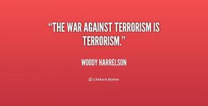 ... -Woody-Harrelson-the-war-against-terrorism-is-terrorism-225884.png