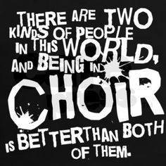 being in choir is better more band probs choral singers musicians band ...