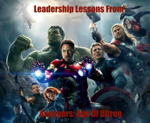 ... Leadership Lessons And Quotes From Marvel's Avengers: Age Of Ultron