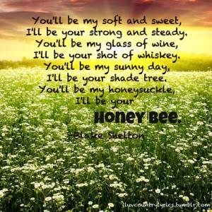 Honey Bee Quotes Blake shelton - honey bee