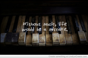 ... , love, music life, music inspirational quote, pretty, quote, quotes