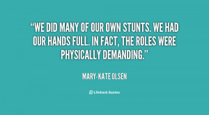 quote-Mary-Kate-Olsen-we-did-many-of-our-own-stunts-28613.png