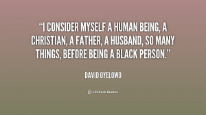 quote-David-Oyelowo-i-consider-myself-a-human-being-a-227637.png