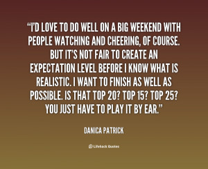 quote Danica Patrick id love to do well on a 97910 png