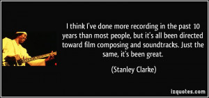 More Stanley Clarke Quotes