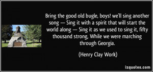 Bring the good old bugle, boys! we'll sing another song — Sing it ...