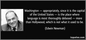 ... debased — more than Hollywood, which is not what it used to be