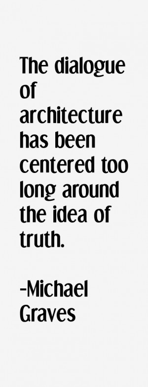 The dialogue of architecture has been centered too long around the ...