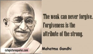 ... Quotes / Mahatma Gandhi Quotes / Strong Quotes / Weakness Quotes