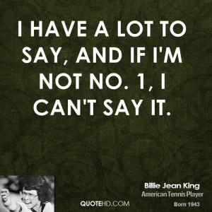 billie-jean-king-billie-jean-king-i-have-a-lot-to-say-and-if-im-not ...