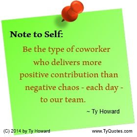 . Positive Team Contribution. Workplace Quotes. Employee Morale ...