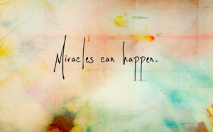 quotes about life miracles can happen Quotes about Life 289 Miracles ...