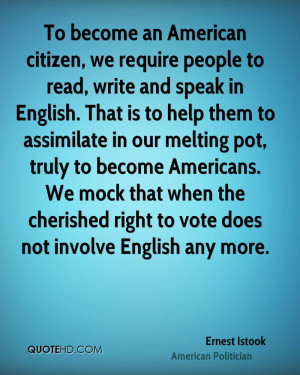 To become an American citizen, we require people to read, write and ...