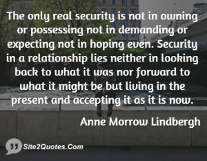 the only real security is not in owning or possessing not in demanding