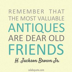 old friends quotes | Jackson Brown Jr. Quote (About antiques, friends ...