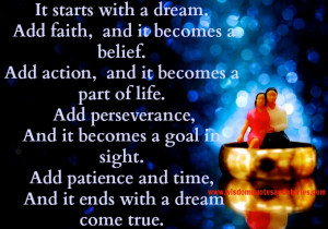 ... patience and time makes the dream come true - Wisdom Quotes and