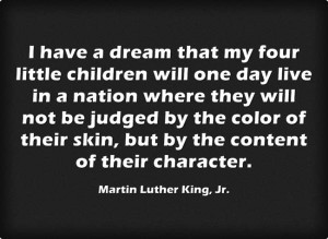 have a dream that my four little children will one day live in a ...