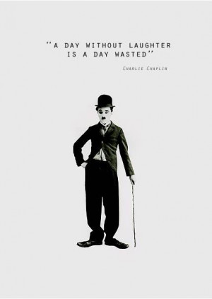 day without laughter is a day wasted.